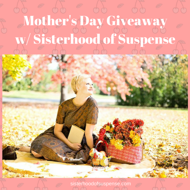 Mother's Day Giveawayw Sisterhood of Suspense