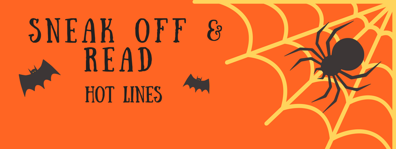 Sneak Off and Read: Lines all about HALLOWEEN/SPOOKY/SCARY #RSsos #RomSuspense