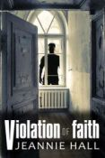 Jeannie Hall - book cover - violation of faith
