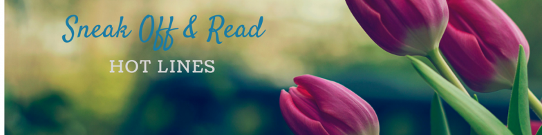 Sneak Off and Read: Lines all about SPRING #RSsos #RomSuspense